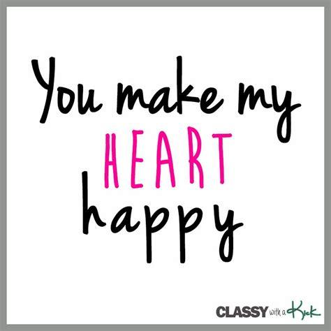 my happy you make my happy quotes quotesgram