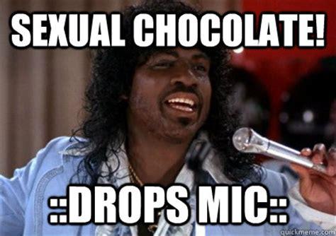 Mic Drop Meme - sexual chocolate drops mic misc quickmeme