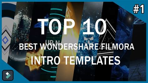 Top 10 Best Wondershare Filmora Intro Templates 1 Free Download Youtube Wondershare Templates