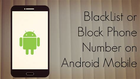 block phone number android blacklist or block phone number on android mobile phoneradar