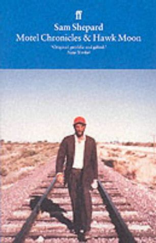 motel chronicles motel chronicles hawk moon by sam shepard reviews discussion bookclubs lists