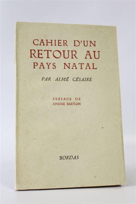 cahier dun retour au cesaire cahier d un retour au pays natal autographe edition originale edition originale com
