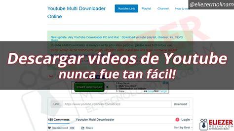 descarga videos desde youtube sin necesidad de descargar videos de youtube sin programas eliezer molina