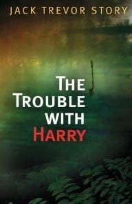 the trouble with jack the trouble with harry by jack trevor story reviews