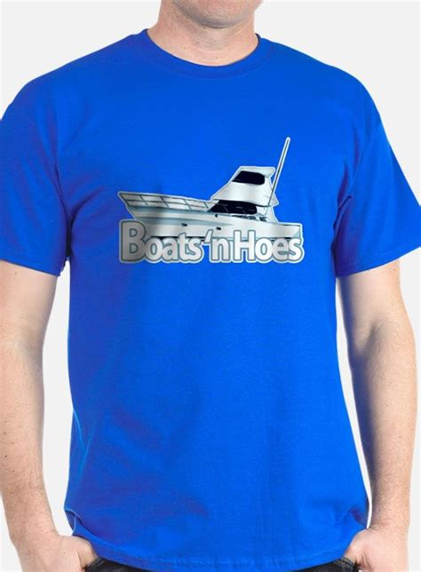 boats n hoes shirt boats and hoes t shirts cafepress