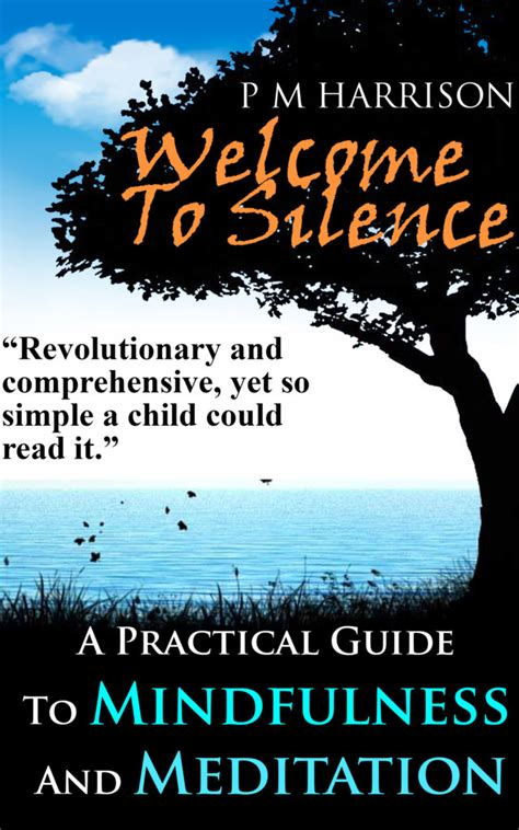 a practical guide to awareness discovering your true purpose books welcome to silence the best mindfulness meditation book