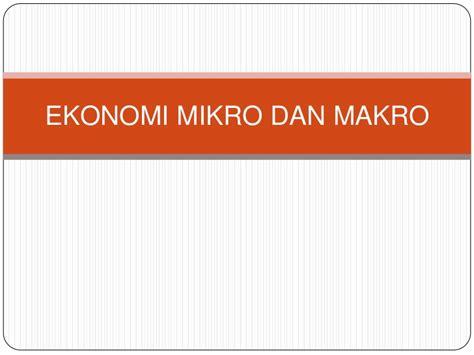 Buku Pengantar Mikro Dan Makro By ekonomi mikro dan makro