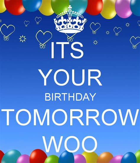 your birthday your birthday is tomorrow quotes quotesgram
