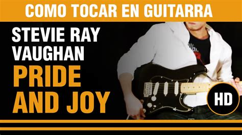 como tocar pride  joy de stevie ray vaughan en guitarra todo el tema clase tutorial youtube
