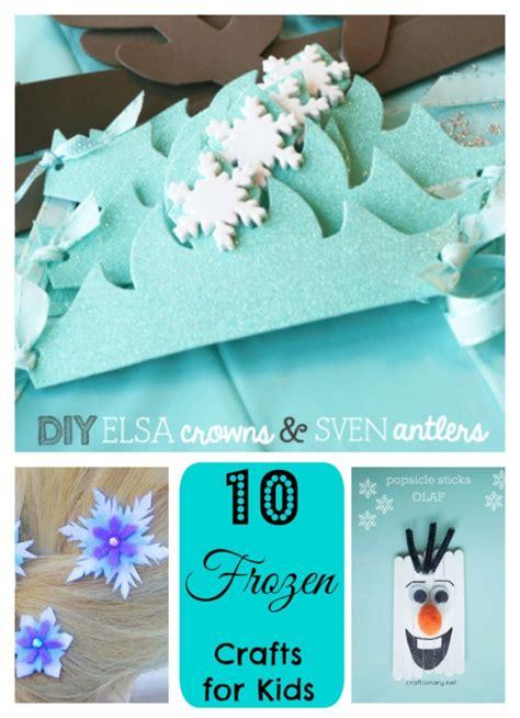 frozen diy crafts 10 frozen crafts for creative child