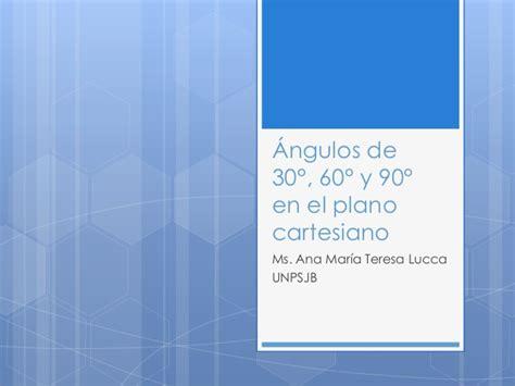 angulos en el plano cartesiano 225 ngulos de 30 176 60 176 y 90 176 en el plano cartesiano