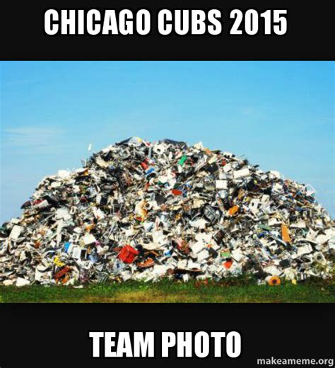 Chicago Cubs Memes - chicago cubs 2015 team photo make a meme