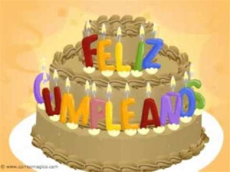imagenes happy birthday animadas para facebook el m 225 s feliz cumplea 241 os youtube