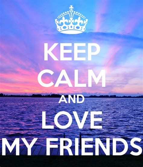 imagenes de keep calm and love friends keep calm and love my friends poster luciii