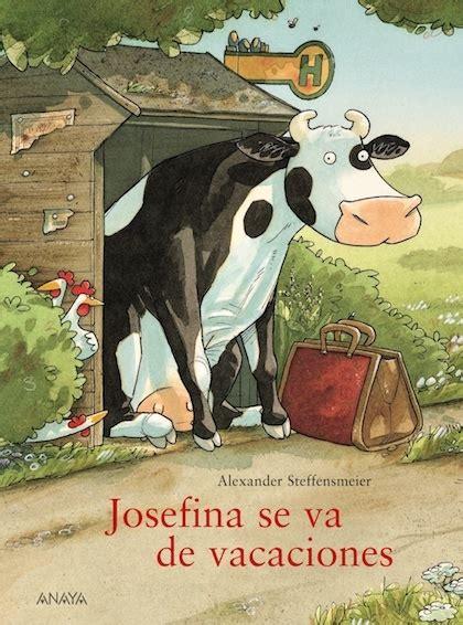 libro josefina se resfria josefina se va de vacaciones steffensmeier alexander