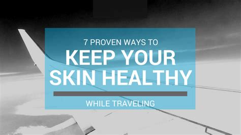 7 Ways To Keep Your Healthy by Keep Skin Healthy While Traveling Zona Med Spa