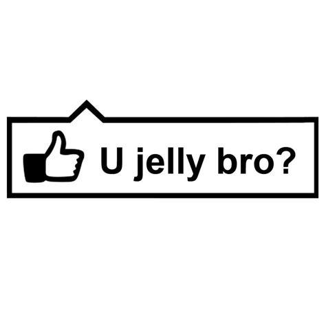 You Jelly Bro Meme - jdm racing stickers sticky addiction