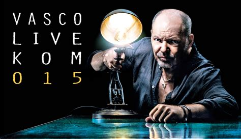 vasco live kom 015 commenti vasco live kom 2015 cania tickets