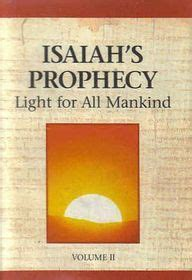 unchosen the memoirs of ezekiel volume 1 books isaiah s prophecy light for all mankind volume ii by