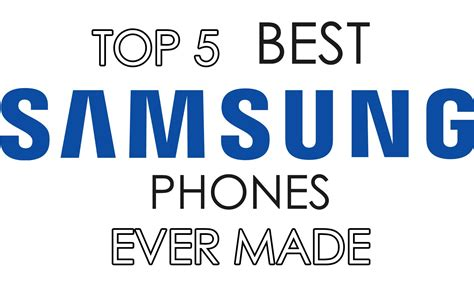 best made top 5 best samsung phones made unlockunit