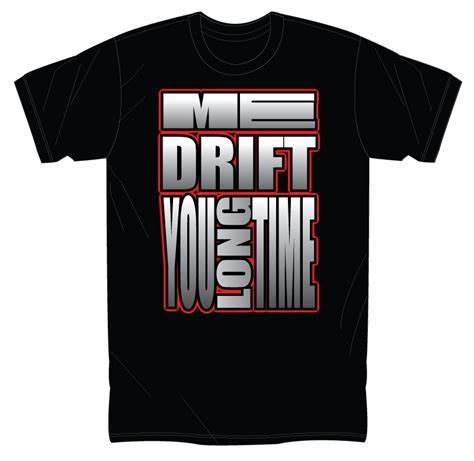 Tshirt Kee Drifting quot me drift you time quot t shirt coming soon drifting