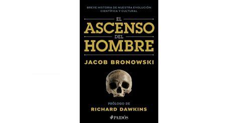 libro el ascenso del nueve el trabajo de darwin newton y galileo en el libro el ascenso del hombre capitulo gratis