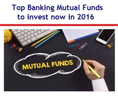 banks to invest in top banking funds to invest now in 2016