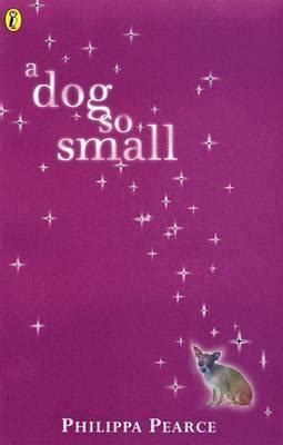 a dog so small story 183 169 a dog so small by philippa pearce best free books goodreads bookrix website
