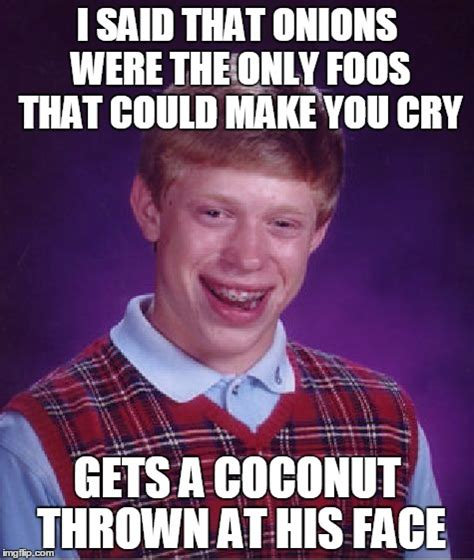 How Could You Meme - bad luck brian meme imgflip