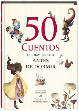 leer en linea cuentos para antes de dormir pdf 50 cuentos que hay que leer antes de dormir mercedes palacios