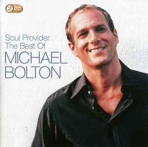 michael bolton the best of michael bolton soul provider the best of michael bolton