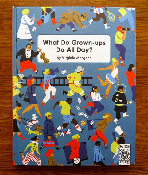 what do grown ups do virginie morgand what do grown ups do all day