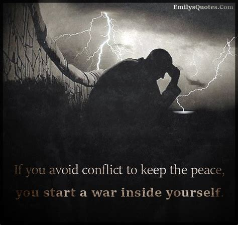 keep your peace on limiting strife in your books if you avoid conflict to keep the peace you start a war
