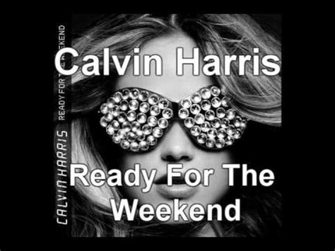 Cd Calvin Harris Ready For The Weekend calvin harris ready for the weekend