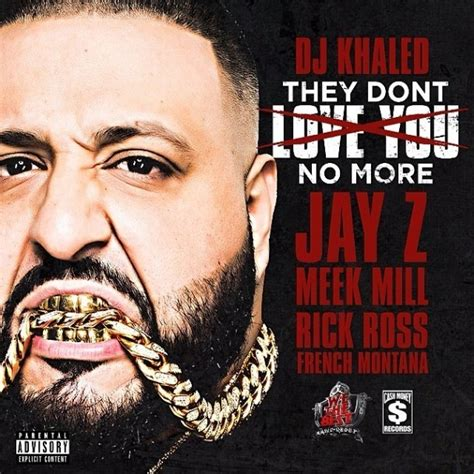 what they still dont dj khaled they don t love you no more lyrics genius