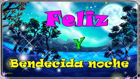 imagenes de feliz noche bendecida feliz y bendecida noche youtube