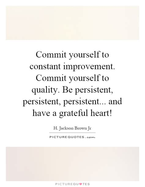 commit yourself to constant improvement commit yourself