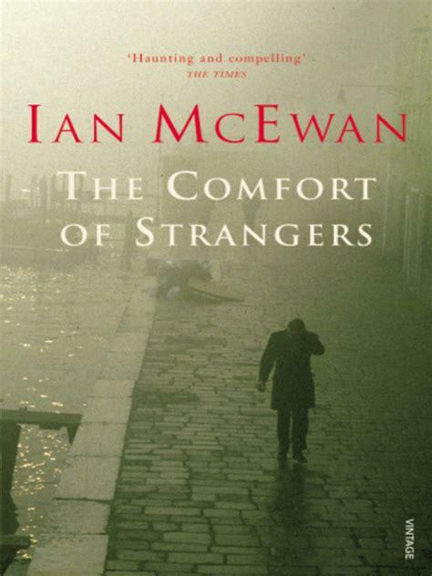 the comfort of strangers ian mcewan ian mcewan the comfort of strangers 1981 beauty is a