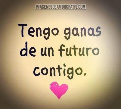Imagenes De Amor Un Futuro Contigo | im 225 genes de amor tengo ganas de un futuro contigo