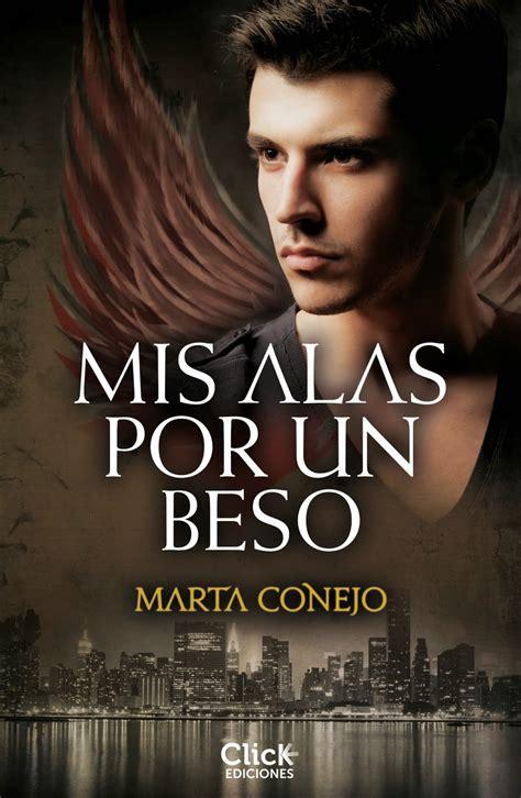 libros para leer romanticos gratis quot mis alas por un beso quot de marta conejo libros que voy leyendo