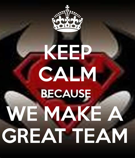 build how to create a phenomenal team for your service company books keep calm because we make a great team poster