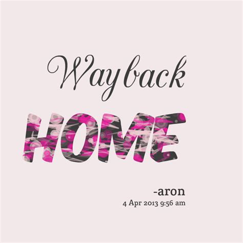 way back home quotes quotesgram
