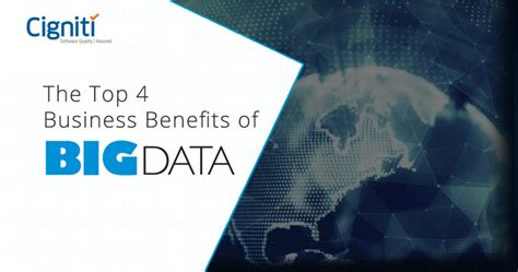 Big Four To Top Mba by Top 4 Business Benefits Of Big Data Testing
