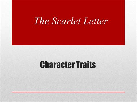 Character Traits Letter V The Scarlet Letter Character Traits Ppt