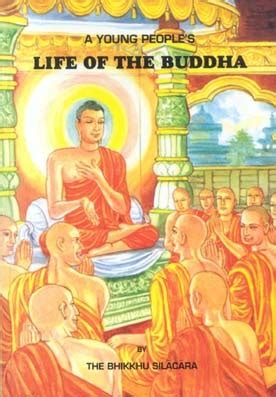 biography of buddha book a young people s life of the buddha by bhikkhu silacara