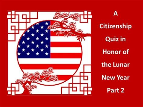 how does new year honor the history of china a citizenship quiz in honor of the lunar new year part 2