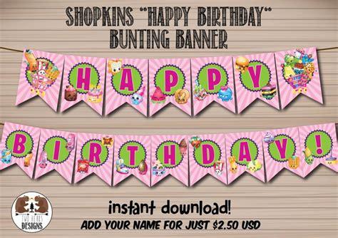 free printable shopkins happy birthday banner shopkins quot happy birthday quot bunting banner instant download