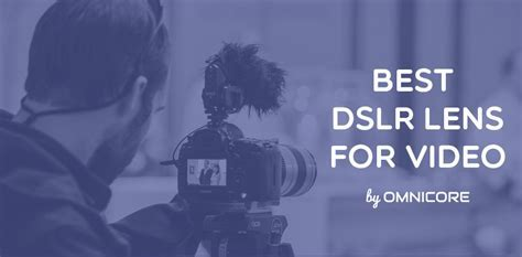The Best DSLR Lens for Video Shooting with Canon in 2018