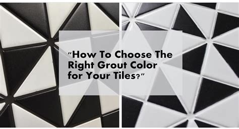 how to choose a lshade how to choose the right grout color for your tiles ant