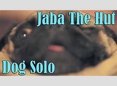 Jabba The Hut (PewDiePie Song) DOG SOLO 1 hour - YouTube Jabba The Hutt Pewdiepie